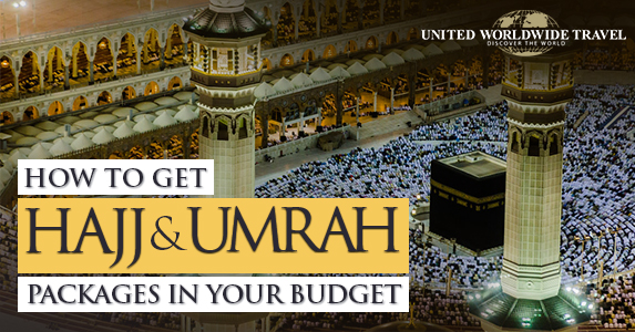 How to Get Hajj and Umrah Packages in your Budget